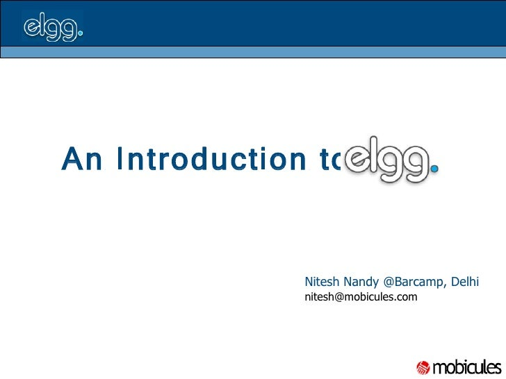 An Introduction to     Nitesh Nandy @Barcamp, Delhi   [email_address]