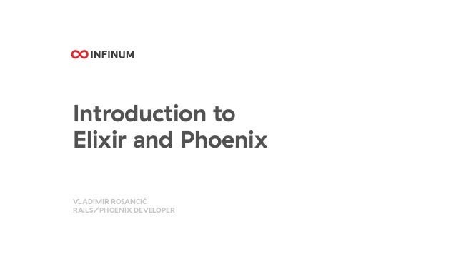Introduction to Elixir And Phoenix