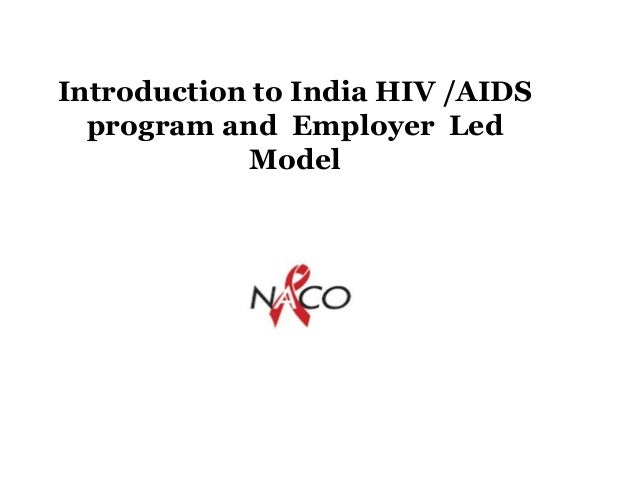 Introduction to India HIV /AIDS program and Employer Led Model