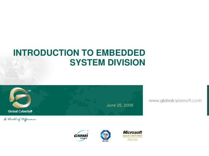INTRODUCTION TO EMBEDDED            SYSTEM DIVISION                      June 25, 2009