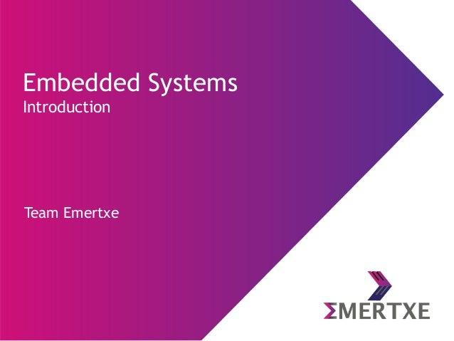 Team Emertxe Embedded Systems Introduction
