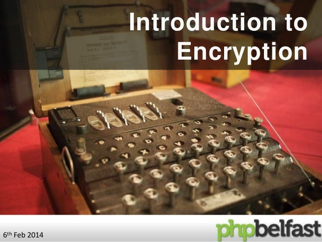 Introduction to Encryption  6th Feb 2014