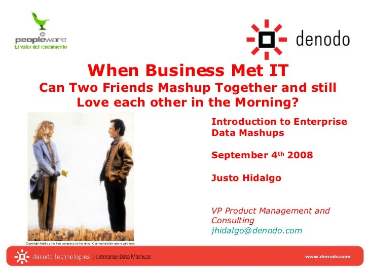 When Business Met IT Can Two Friends Mashup Together and still Love each other in the Morning? Introduction to Enterprise ...