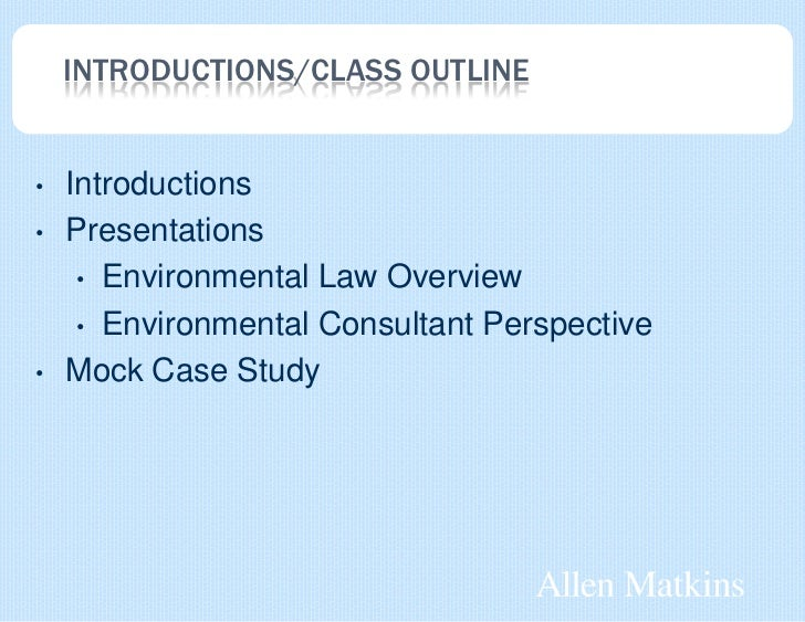 environmental law case study newmont Michael v hernandez professor michher@regentedu   environmental law practice guide § 3012, at 5-30 (matthew bender ed 2004)  case study of abex cercla.
