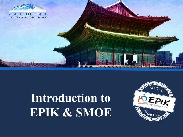 Introduction to EPIK & SMOE