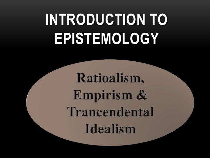 INTRODUCTION TO  EPISTEMOLOGY