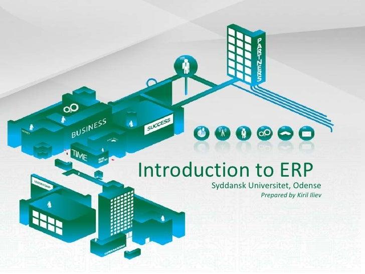 Introduction to ERP<br />SyddanskUniversitet, Odense<br />Prepared by KirilIliev<br />