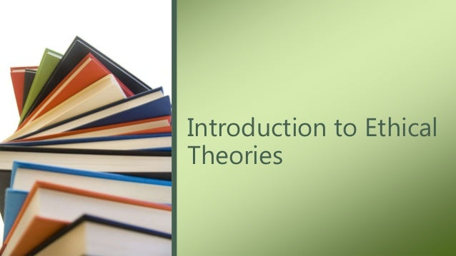 Introduction to Ethical Theories
