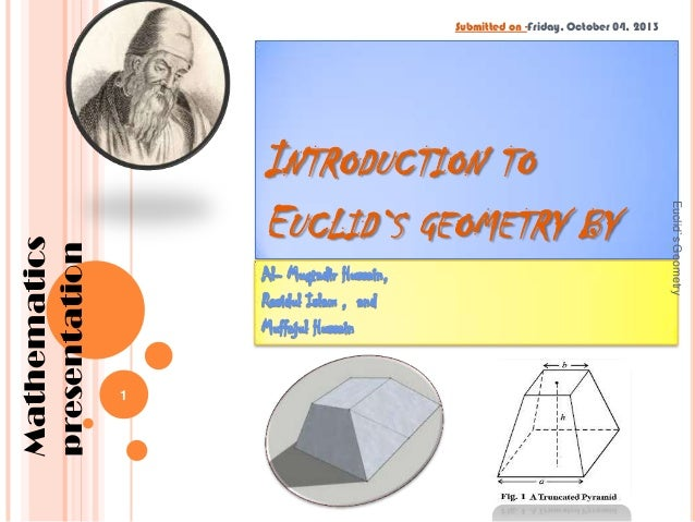 INTRODUCTION TO EUCLID`S GEOMETRY BY 1  Euclid`s Geometry  Mathematics presentation  Submitted on -Friday, October 04, 201...