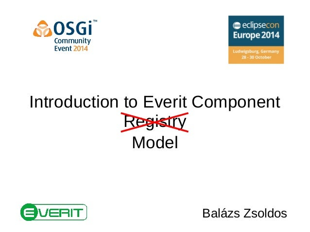 Introduction to Everit Component  Registry  Model  Balázs Zsoldos