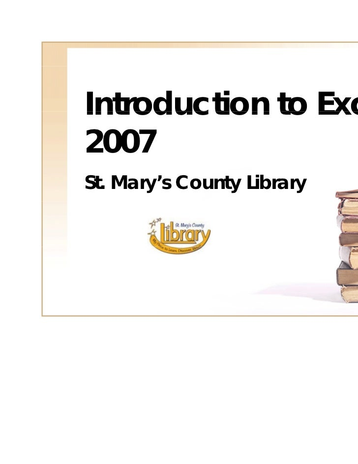 Introduction to Excel2007St. Mary's County Library
