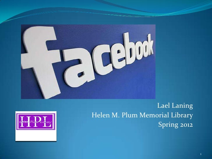 Lael LaningHelen M. Plum Memorial Library                  Spring 2012                                 1