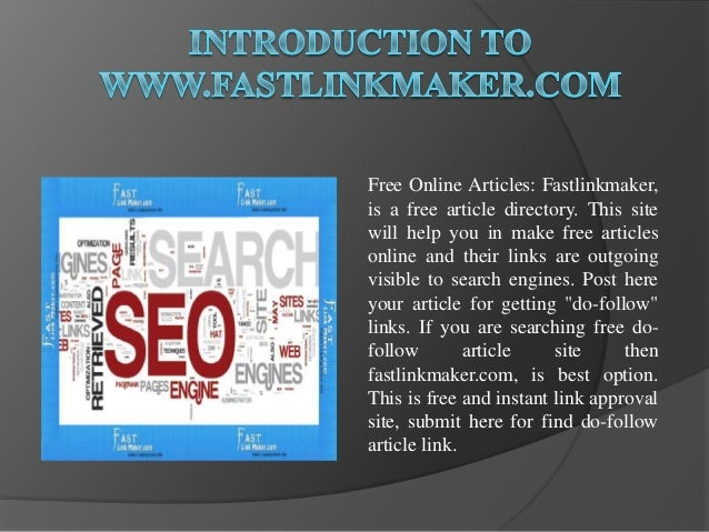 Free Online Articles: Fastlinkmaker,is a free article directory. This sitewill help you in make free articlesonline and th...