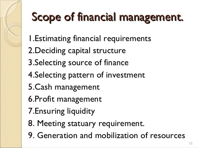 nature and scope of financial management The nature and scope of international financial management is toanalyze the money needed by different fractions of an internationalcompany the second step is to help raise th at money and.