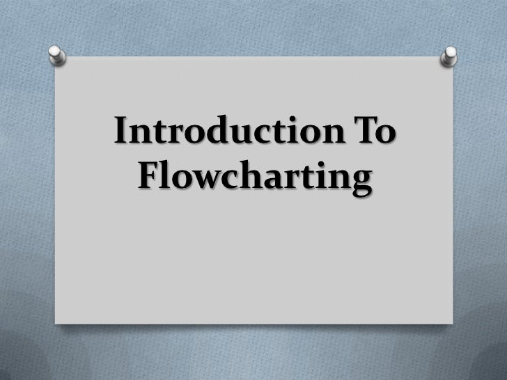 Introduction To Flowcharting<br />
