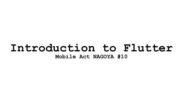 Introduction to Flutter Mobile Act NAGOYA #10