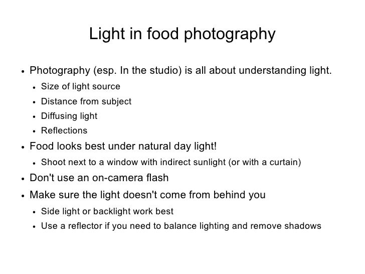 Light in food photography  ●   Photography (esp. In the studio) is all about understanding light.     ●   Size of light so...