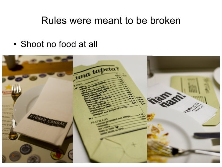 Rules were meant to be broken  ●   Shoot no food at all