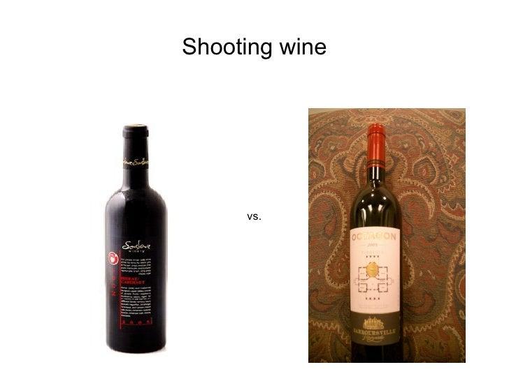 Shooting wine          vs.