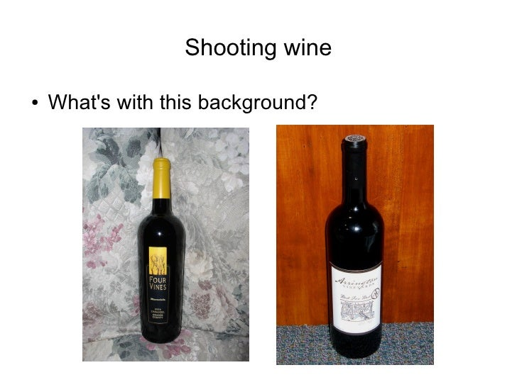 Shooting wine  ●   What's with this background?