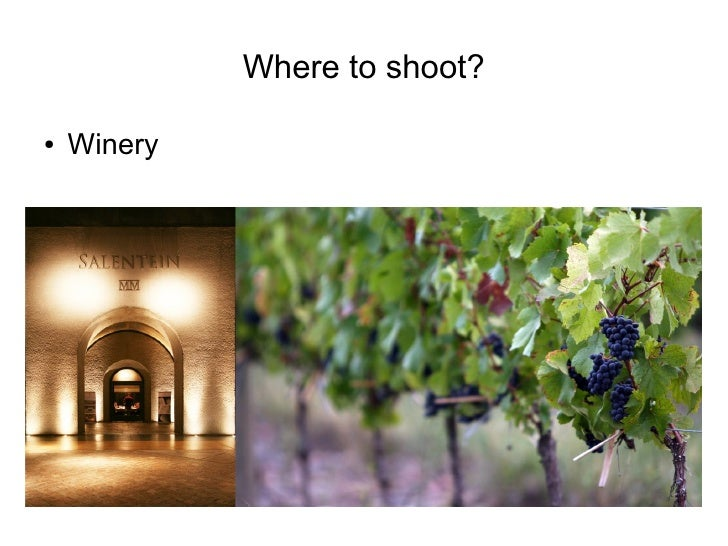 Where to shoot?  ●   Winery