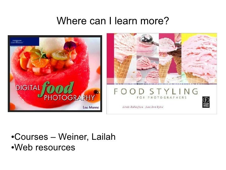 Where can I learn more?     ●Courses – Weiner, Lailah ●Web resources