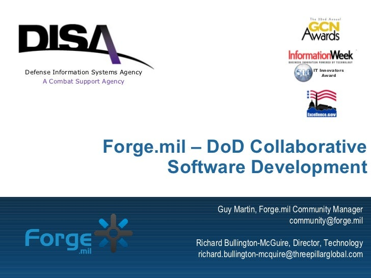Forge.mil – DoD Collaborative Software Development Guy Martin, Forge.mil Community Manager [email_address] Richard Bulling...