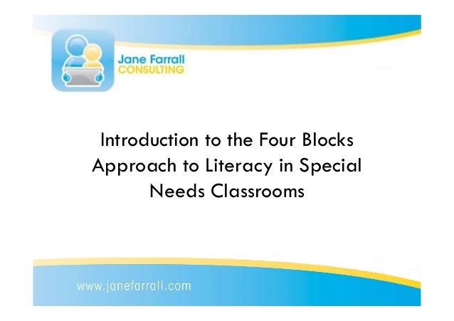 Introduction to the Four BlocksApproach to Literacy in Special       Needs Classrooms