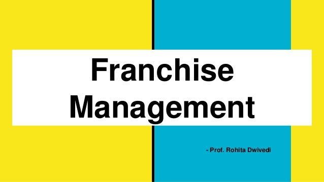 Franchise Management - Prof. Rohita Dwivedi