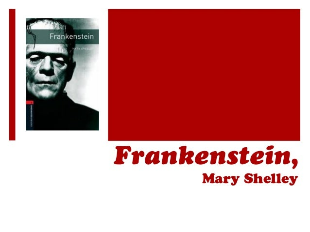the narrative of mary shellys frankenstein They will prove the truth of my tale: safie's letters as the feminist core of mary shelley's frankenstein joyce zonana journal of narrative technique, 21:2 (spring 1991), 170-84.