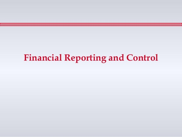 Financial Reporting and Control
