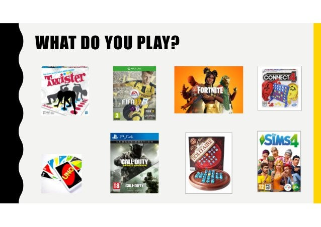 WHAT DO YOU PLAY?