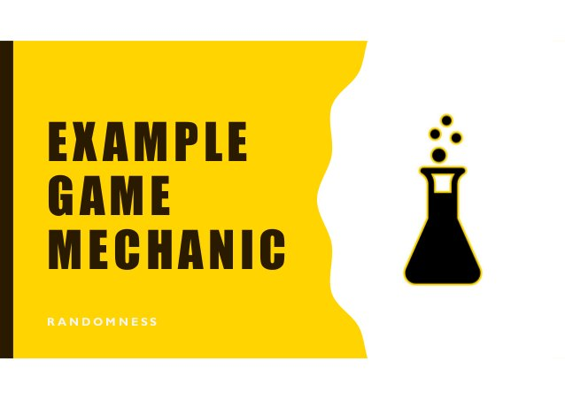 GAME MECHANIC EXERCISE • Challenge 2: Choose a game and a game mechanic that works well in an existing game and present it...