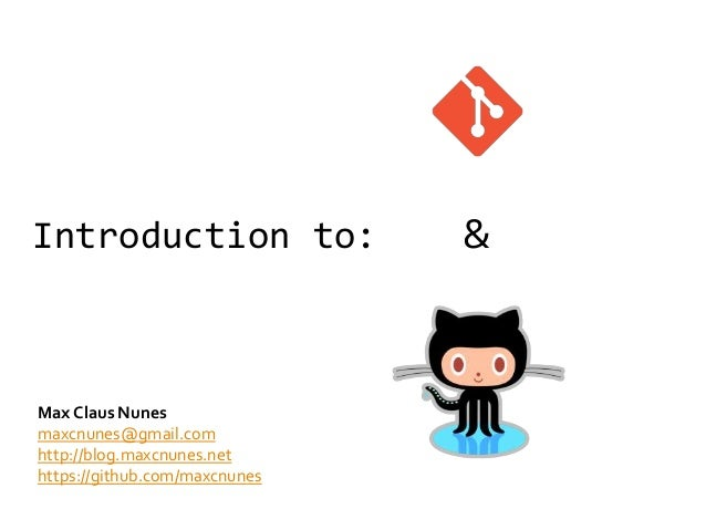 Introduction to:               &Max Claus Nunesmaxcnunes@gmail.comhttp://blog.maxcnunes.nethttps://github.com/maxcnunes