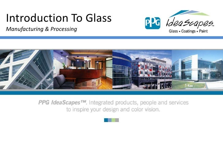 Introduction To Glass<br />Manufacturing & Processing<br />
