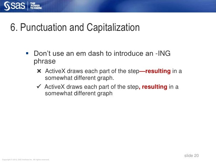 "6. Punctuation and Capitalization                             Don""t use an em dash to introduce an -ING                  ..."