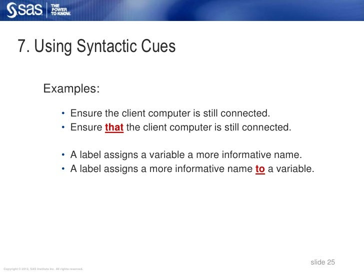 7. Using Syntactic Cues                            Examples:                                         • Ensure the client c...