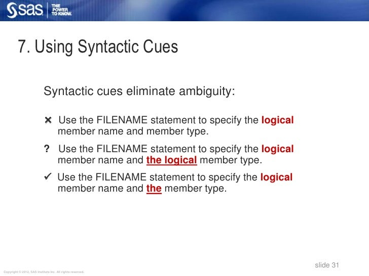 7. Using Syntactic Cues                            Syntactic cues eliminate ambiguity:                             Use th...