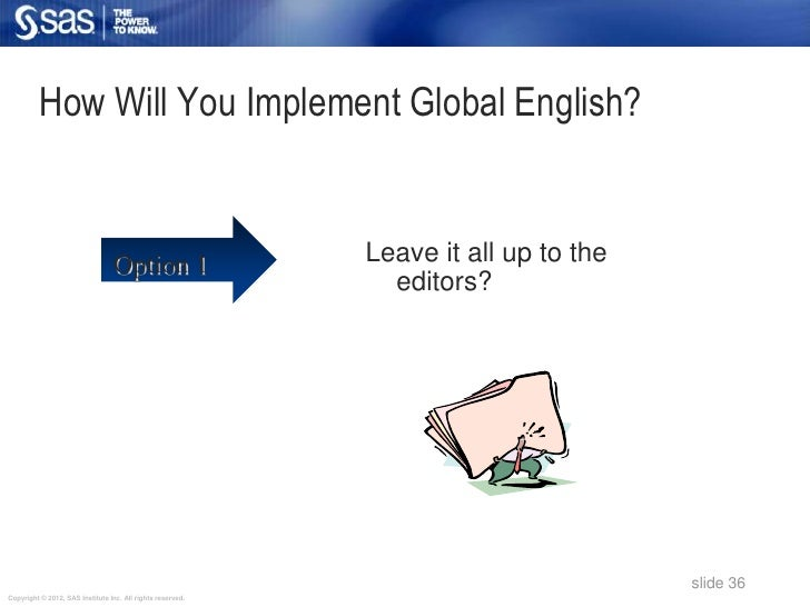 How Will You Implement Global English?                                 Option 1                   Leave it all up to the  ...