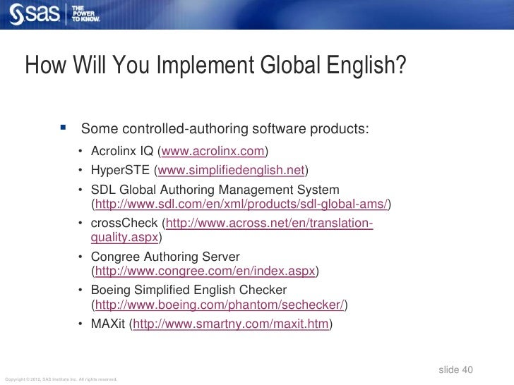 How Will You Implement Global English?                            Some controlled-authoring software products:           ...