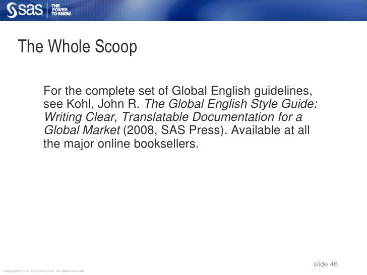 The Whole Scoop                            For the complete set of Global English guidelines,                            s...