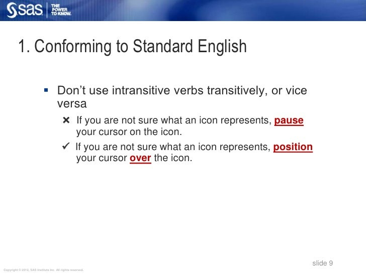 "1. Conforming to Standard English                             Don""t use intransitive verbs transitively, or vice         ..."