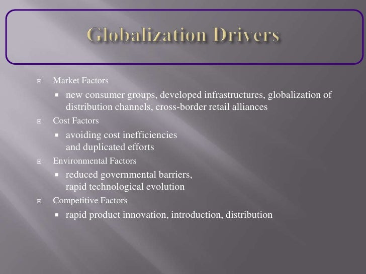 cost drivers in globalisation What is an 'activity cost driver' an activity cost driver is a factor that influences or contributes to the expense of certain business operations in activity-based costing (abc), an activity cost driver drives the costs of labor, maintenance or other variable expenses cost drivers are essential.