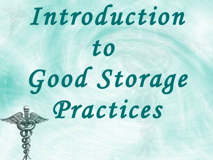 Introduction to good storage practices full