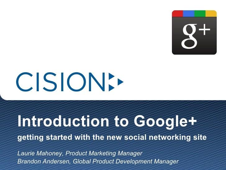 <ul><ul><li>Introduction to Google+ getting started with the new social networking site </li></ul></ul><ul><ul><li>Laurie ...