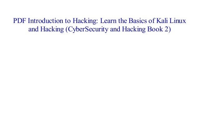 Books Introduction to Hacking: Learn the Basics of Kali Linux and Ha…