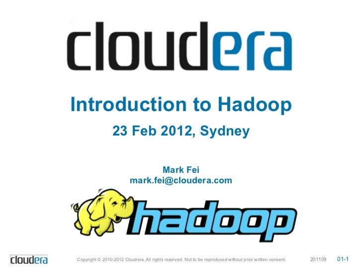 Introduction to Hadoop                 23 Feb 2012, Sydney                                 Mark Fei                       ...