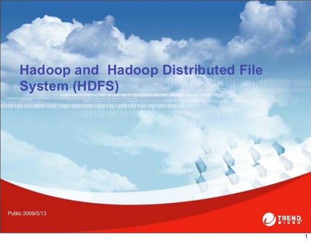 Hadoop and Hadoop Distributed File    System (HDFS)Public 2009/5/13                                         1