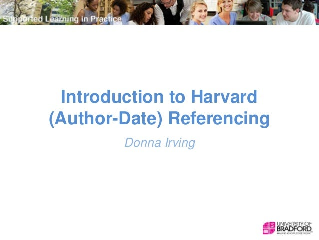 Introduction to Harvard (Author-Date) Referencing Donna Irving