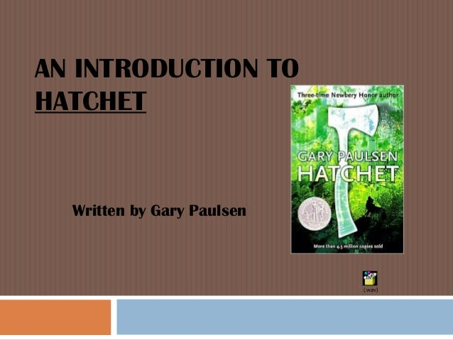 AN INTRODUCTION TO HATCHET  Written by Gary Paulsen  (.wav)
